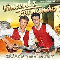 Vincent & Fernando – Traume brauchen Zeit