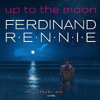 Ferdinand  Rennie – Up to the moon