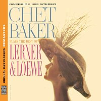 Chet Baker – Plays The Best Of Lerner & Loewe [Original Jazz Classics Remasters]