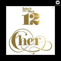 Cher – Take It Like A Man