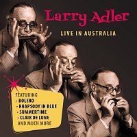Larry Adler – Live In Australia