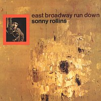Sonny Rollins – East Broadway Run Down