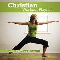 Různí interpreti – Christian Workout Playlist: Slow Paced