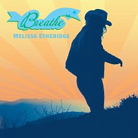 Melissa Etheridge – Breathe