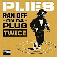 Plies – Ran Off On Da Plug Twice