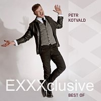 Petr Kotvald – EXXXclusive - Best Of (Zlatá kolekce)