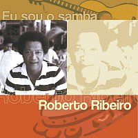 Roberto Ribeiro – Eu Sou O Samba  - Roberto Ribeiro