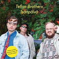 Teflon Brothers – Isanpaiva