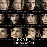 Gustavo Santaolalla – His Mother's Eyes (Les Yeux De Sa Mere) [Original Motion Picture Soundtrack]