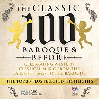 Různí interpreti – The Classic 100 – Baroque And Before: The Top 20 And Selected Highlights