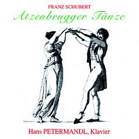 Hans Petermandl – Franz Schubert - Atzenbrugger Tanze
