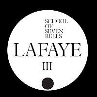 School Of Seven Bells – Lafaye