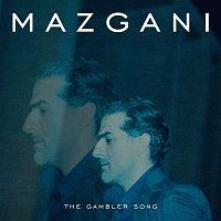 Mazgani – The Gambler Song