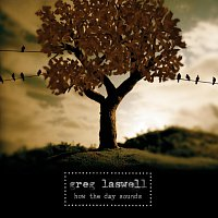 Greg Laswell – How The Day Sounds