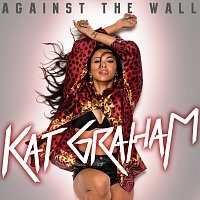 Kat Graham – Against The Wall
