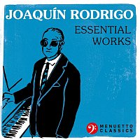 Joaquín Rodrigo: Essential Works