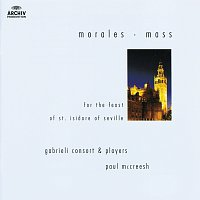 Gabrieli Consort & Players, Paul McCreesh – Morales: Mass for the Feast of St. Isidore of Seville