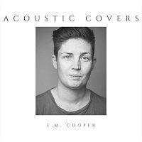 E.M. Cooper – Acoustic Covers