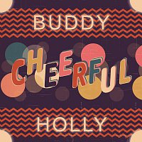 Buddy Holly – Cheerful