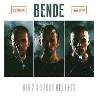 Big2, Stray Bullets – Bende - EP