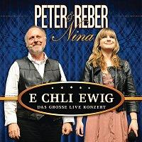 Peter Reber, Nina Reber – E chli ewig - Das grosse Live Konzert