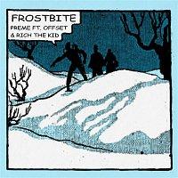 Preme, Offset, Rich The Kid – Frostbite (Remix)