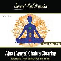 Binaural Mind Dimension – Ajna (Agnya) Chakra Clearing: Isochronic Tones Brainwave Entrainment