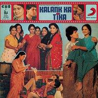 Kirti Anuraag, Suresh Wadkar, Anuradha Paudwal – Kalank Ka Tika (Original Motion Picture Soundtrack)