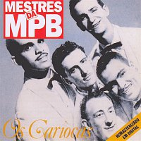Os Cariocas – Mestres Da MPB