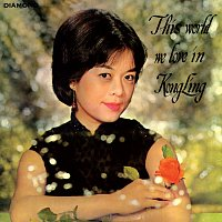 Kong Ling – This World We Love In