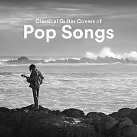 James Shanon, Zack Rupert, Chris Mercer, Frank Greenwood, Thomas Tiersen – Classical Guitar Covers of Pop Songs