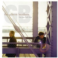Gibson Brothers – Long Way Back Home