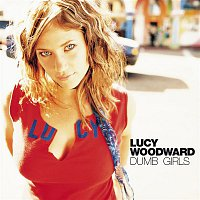 Lucy Woodward – Dumb Girls