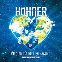 Hohner – Wir sind fur die Liebe gemacht [Deluxe Edition]
