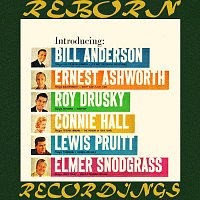 Bill Anderson, Ernie Ashworth, Roy Drusky, Connie Hall, Lewis Pruitt – Introducing Bill Anderson, Ernest Ashworth, Roy Drusky, Connie Hall, Lewis Pruitt, Elmer Snodgrass (HD Remastered)