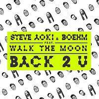 Steve Aoki, Boehm, Walk The Moon – Back 2 U