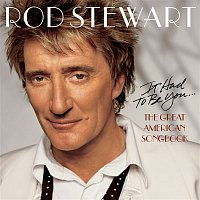 Rod Stewart – It Had To be You... The Great American Songbook