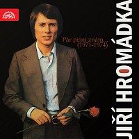 Jiří Hromádka – Pár písní znám... (1971-1974)