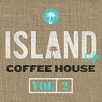 Různí interpreti – Island Life Coffee House [Vol. 2]