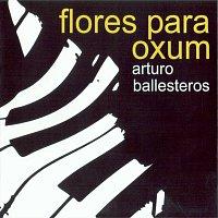 Arturo Ballesteros – Flores para Oxum