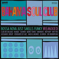 The Bahama Soul Club – Bossa Nova Just Smells Funky - REMIXED