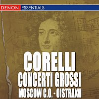 Chamber Orchestra of the Moscow Philharmony, David Oistrakh – Corelli: Concerto Grossi No. 1 - 4