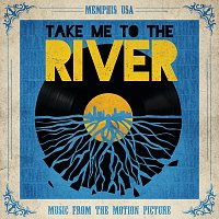 Různí interpreti – Take Me To The River [Music From The Motion Picture]