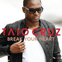 Taio Cruz – Break Your Heart