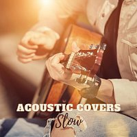 Různí interpreti – Acoustic Covers Slow