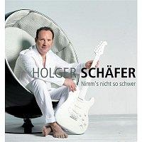 Holger Schafer – Nimm's nicht so schwer