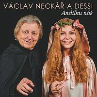 Dessi, Václav Neckář – Andílku náš