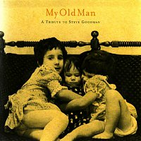 Various Artists.. – My Old Man: A Tribute To Steve Goodman