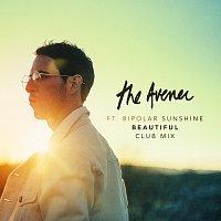 The Avener, Bipolar Sunshine – Beautiful [Club Remix]