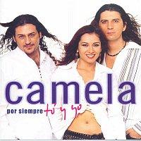 Camela – Por siempre tú y yo